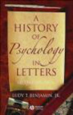 Ludy Benjamin,L Benjamin - History of Psychology in Letters