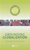 Edward Webster,Andries Bezuidenhout,Rob Lambert - Grounding Globalization
