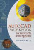Shannon Kyles,S Kyles - AutoCAD Workbook for Architects and Engineers