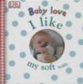 Baby Love I Like My Soft Teddy