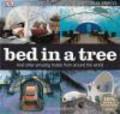 Bettina Kowalewski,B Kowalewski - Bed in a Tree and Other Amazing Hotels from Around the World