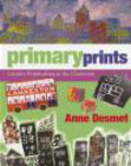 Anne Desmet,A Desmet - Primary Prints