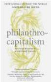 Matthew Bishop,Michael Green,M. Bishop - Philanthrocapitalism
