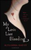 Alyxandra Harvey,A. Harvey - My Love Lies Bleeding
