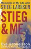Eva Gabrielsson - Stieg and Me