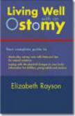 Elizabeth Rayson,E Rayson - Living Well with an Ostomy