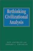 Rethinking Civilization Analysis