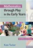 Kate Tucker,K Tucker - Mathematics Through Play in The Early Years
