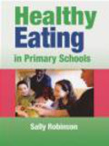 Sally Robinson,S Robinson - Healthy Eating in Primary Schools