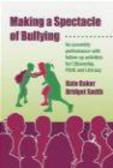 Kate Baker,Bridget Smith,K Baker - Making a Spectacle of Bullying