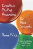 Anne Price,A Price - Creative Maths Activities for Able Students