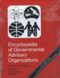Encyclopedia of Governmental Advisory Organizations 3 vols