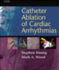 Mark A. Wood,Shoei K. Stephen Huang - Catheter Ablation of Cardiac Arrhythmias