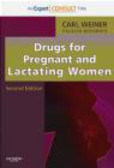 Carl Weiner,Catalin Buhimschi,C Weiner - Drugs for Pregnant and Lactating Women