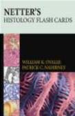 William Ovalle,Patrick Nahirney,W Ovalle - Netter`s Histology Flash Cards