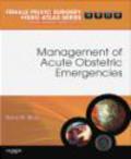 Baha M. Sibai,B Sibai - Acute Management of Obstetrical Emergencies