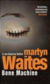 M Waites - Bone Machine