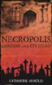 Catharine Arnold,C Arnold - Necropolis