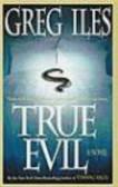 G Iles - True Evil