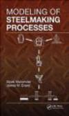 D Mazumdar - Modeling of Steelmaking Processes