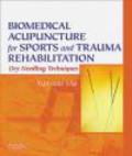 Yun-tao Ma - Biomedical Acupuncture for Sports and Trauma Rehabilitation