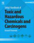 Richard P. Pohanish - Sittig`s Handbook of Toxic and Hazardous Chemicals and Carcinogens