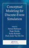Stewart Robinson - Conceptual Modeling for Discrete-event Simulation