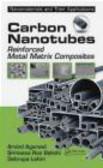 Arvind Agarwal,Debrupa Lahiri,Srinivasa Rao Bakshi - Carbon Nanotubes Reinforced Metal Matrix Composites