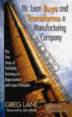 Greg Lane - Mr. Lean Buys and Transforms a Manufacturing Company