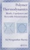 Kal Renganathan Sharma,K Sharma - Polymer Thermodynamics