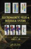 James C. Lin - Electromagnetic Fields in Biological Systems