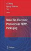 C Wong - Nano and Bio Electronics Packaging