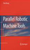 Dan Zhang,D Zhang - Parallel Robotic Machine Tools