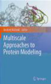 A Kolinski - Multiscale Approaches to Protein Modeling