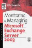 Mike Daugherty,M Daugherty - Monitoring & Managing Microsoft Exchange Server 2003
