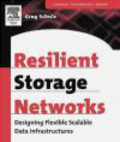 Greg Schulz - Resilient Storage Networks Designing Flexible Scalable Data