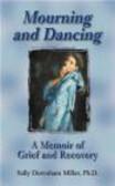 Sally Downham Miller,S Miller - Mourning & Dancing