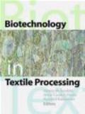 Georg Guebitz,Ryszard Kozlowski,Artur Cavaco Paulo - Biotechnology in Textile Processing