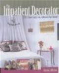 Glenna Morton - Impatient Decorator