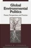 Ronnie D. Lipschutz,R Lipschutz - Global Environmental Politics