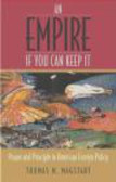 Thomas Magstadt - Empire If You Can Keep In Power & Principle in American F