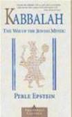 Perle Epstein,P Epstein - Kabbalah The Way of the Jewish Mystic