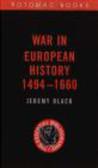 Jeremy Black - War in European History 1494-1660