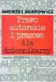 Karpowicz A. - Prawo autorskie i prasowe dla dziennikarzy