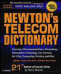 Harry Newton - Newton`s Telecom Dictionary Covering Telecommunications Netw