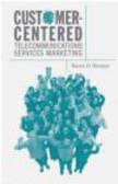 K Strouse - Customer-centered Telecommunications Services Marketing