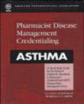 American Pharmaceutical Association - Pharmacist Disease Management Credentialing Asthma
