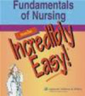 Fundamentals of Nursing Made Incredibly Easy