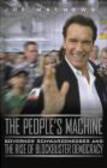 Joe Mathews,J Mathews - People`s Machine Arnold Schwarzenegger & the Rise of Blockbu