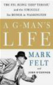 Mark Felt,John O`Connor,M Felt - G-man`s Life The FBI Being Deep Throat